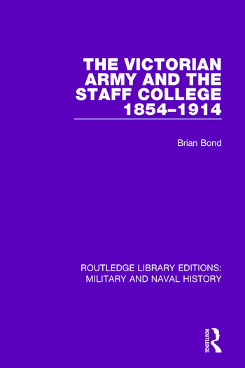 The Victoran Army and the Staff College 1854-1914 book cover