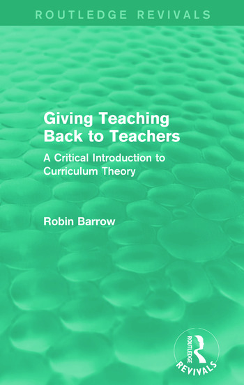 Giving Teaching Back to Teachers A Critical Introduction to Curriculum Theory book cover