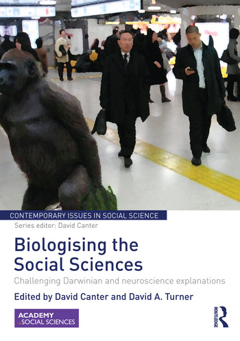 Biologising the Social Sciences Challenging Darwinian and Neuroscience Explanations book cover
