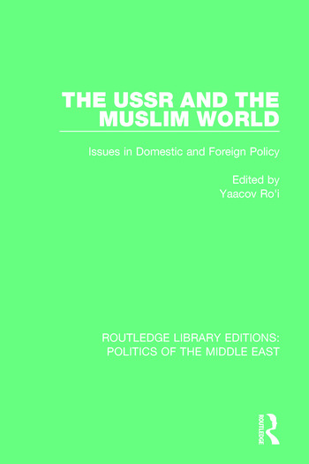 The USSR and the Muslim World Issues in Domestic and Foreign Policy book cover