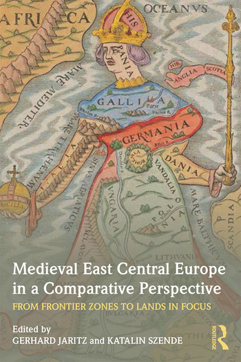 Medieval East Central Europe in a Comparative Perspective From Frontier Zones to Lands in Focus book cover