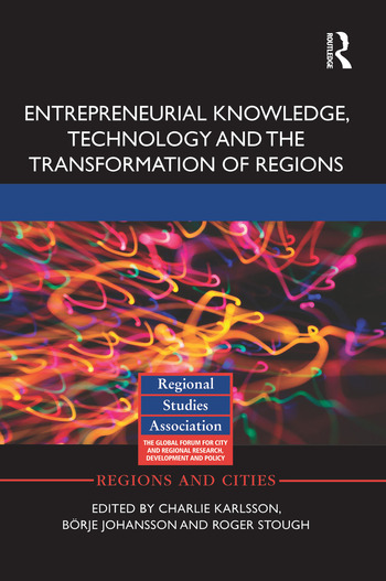 Entrepreneurial Knowledge, Technology and the Transformation of Regions book cover