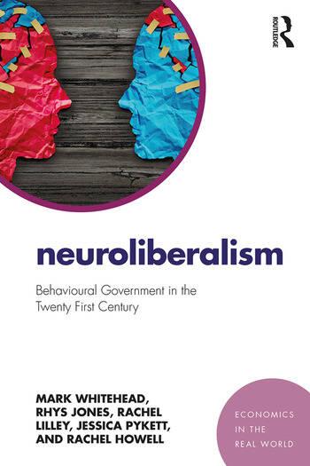 Neuroliberalism Behavioural Government in the Twenty-First Century book cover