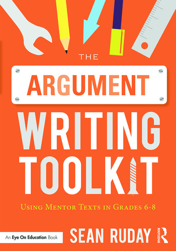 The Argument Writing Toolkit Using Mentor Texts in Grades 6-8 book cover