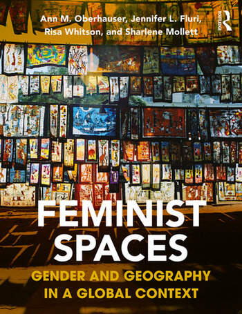 Feminist Spaces Gender and Geography in a Global Context book cover