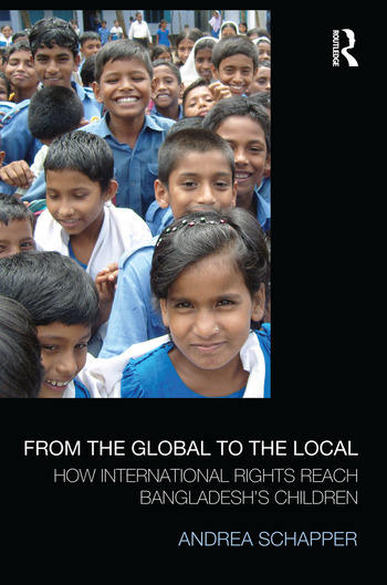From the Global to the Local How International Rights Reach Bangladesh's Children book cover