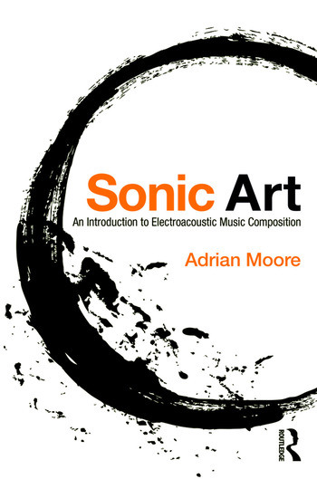 Sonic Art An Introduction to Electroacoustic Music Composition book cover