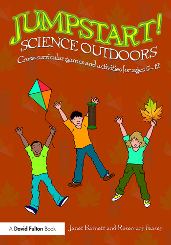 Jumpstart! Science Outdoors Cross-curricular games and activities for ages 5-12 book cover