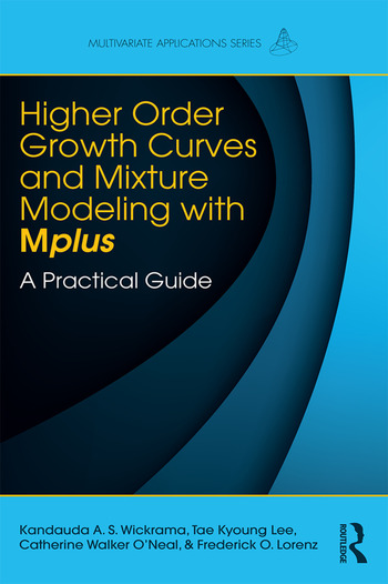 Higher-Order Growth Curves and Mixture Modeling with Mplus A Practical Guide book cover