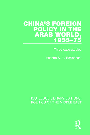 China's Foreign Policy in the Arab World, 1955-75 Three Case Studies book cover
