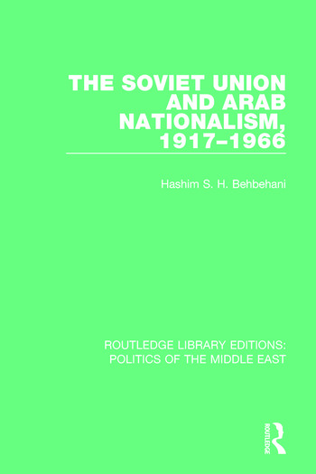 The Soviet Union and Arab Nationalism, 1917-1966 book cover