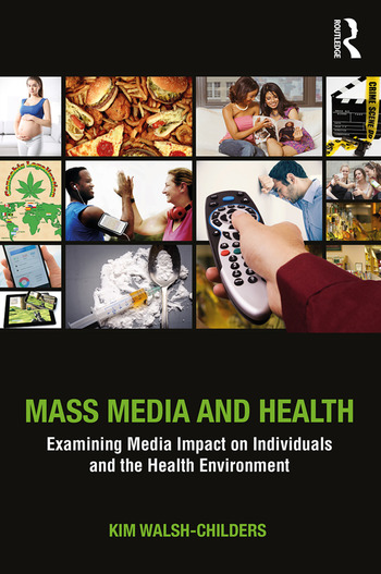 Mass Media and Health Examining Media Impact on Individuals and the Health Environment book cover