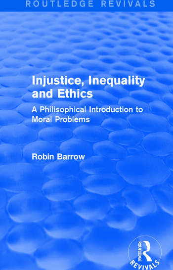 Injustice, Inequality and Ethics A Philisophical Introduction to Moral Problems book cover