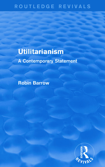 Utilitarianism A Contemporary Statement book cover