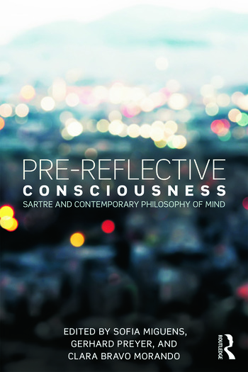Pre-reflective Consciousness Sartre and Contemporary Philosophy of Mind book cover