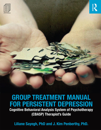 Group Treatment Manual for Persistent Depression Cognitive Behavioral Analysis System of Psychotherapy (CBASP) Therapist's Guide book cover