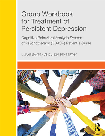 Group Workbook for Treatment of Persistent Depression Cognitive Behavioral Analysis System of Psychotherapy-(CBASP) Patient's Guide book cover