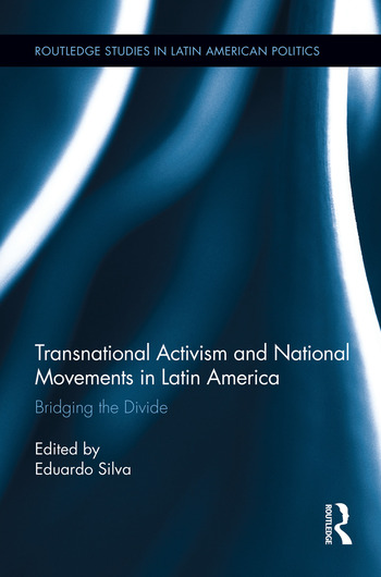 Transnational Activism and National Movements in Latin America Bridging the Divide book cover