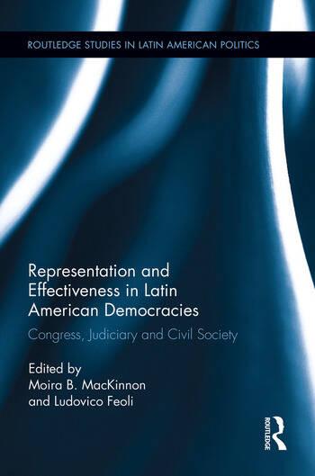 Representation and Effectiveness in Latin American Democracies Congress, Judiciary and Civil Society book cover