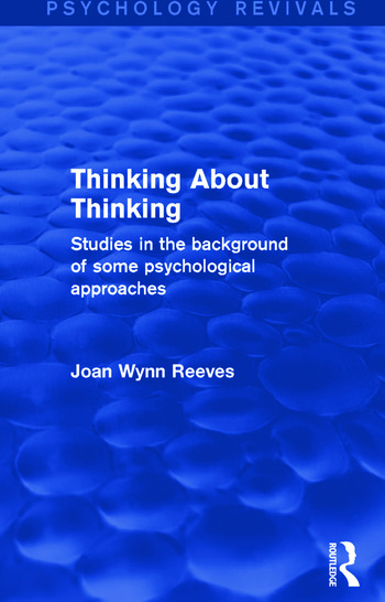 Thinking About Thinking Studies in the Background of some Psychological Approaches book cover