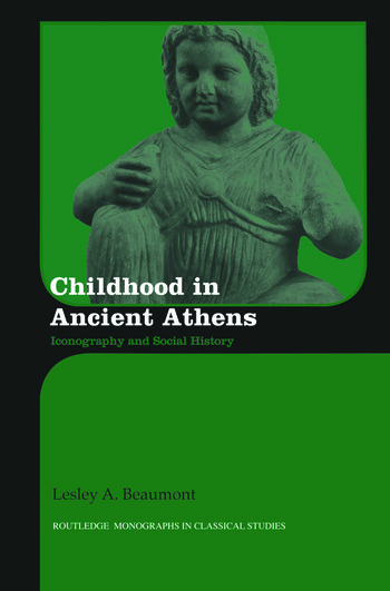 Childhood in Ancient Athens Iconography and Social History book cover