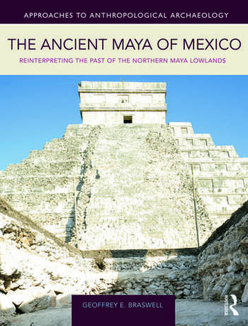 The Ancient Maya of Mexico Reinterpreting the Past of the Northern Maya Lowlands book cover