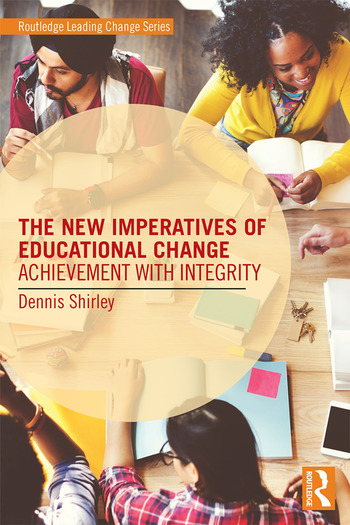 The New Imperatives of Educational Change Achievement with Integrity book cover
