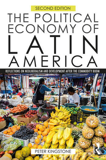 The Political Economy of Latin America Reflections on Neoliberalism and Development after the Commodity Boom book cover