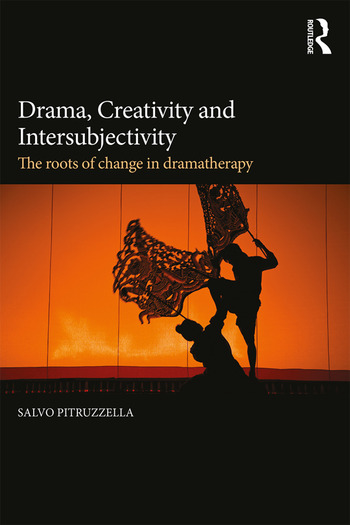 Drama, Creativity and Intersubjectivity The Roots of Change in Dramatherapy book cover