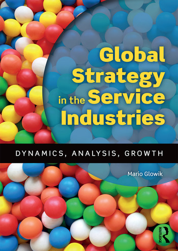 Global Strategy in the Service Industries Dynamics, Analysis, Growth book cover