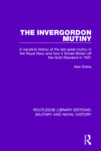 The Invergordon Mutiny A Narrative History of the Last Great Mutiny in the Royal navy and How It Forced Britain off the Gold Standard in 1931 book cover