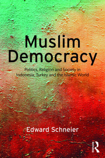 Muslim Democracy Politics, Religion and Society in Indonesia, Turkey and the Islamic World book cover