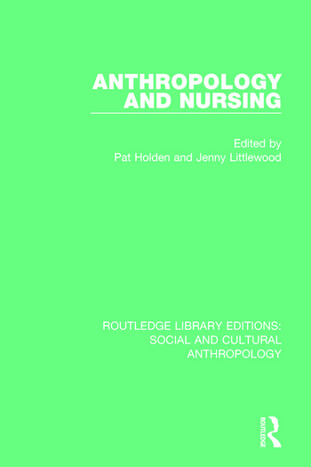 Anthropology and Nursing book cover