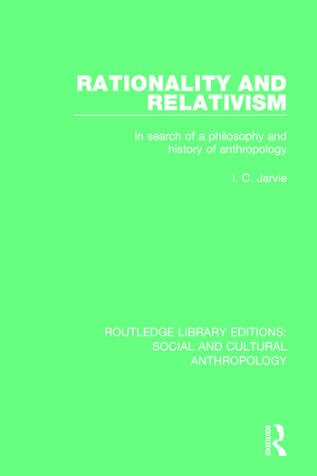 Rationality and Relativism In Search of a Philosophy and History of Anthropology book cover