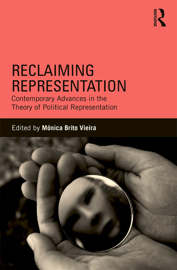 Reclaiming Representation Contemporary Advances in the Theory of Political Representation book cover