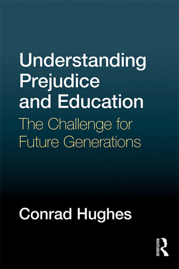 Understanding Prejudice and Education The challenge for future generations book cover