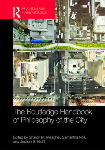 The Routledge Handbook of Philosophy of the City book cover