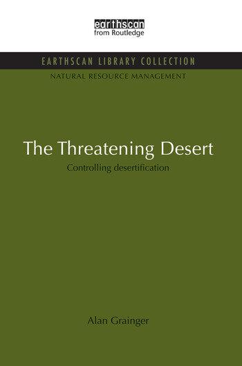 The Threatening Desert Controlling desertification book cover