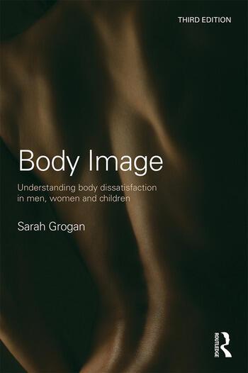 Body Image Understanding Body Dissatisfaction in Men, Women and Children book cover