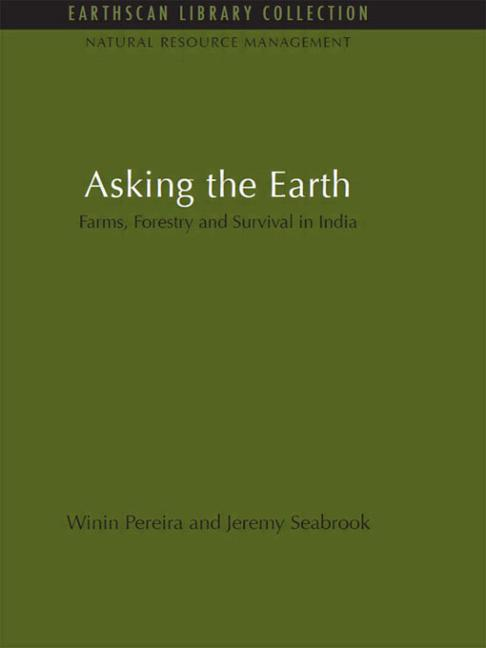 Asking the Earth Farms, Forestry and Survival in India book cover