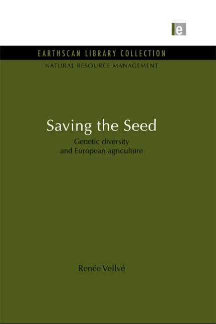 Saving the Seed Genetic diversity and European agriculture book cover