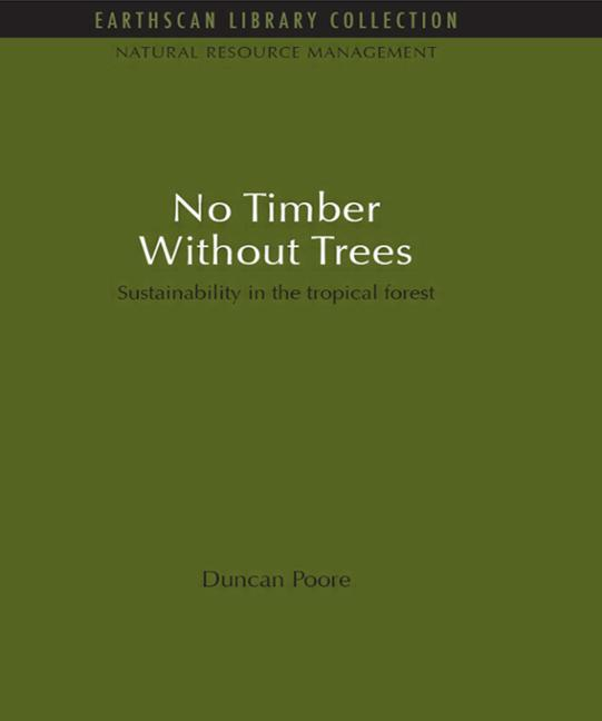 No Timber Without Trees Sustainability in the tropical forest book cover