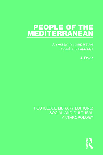 People of the Mediterranean An Essay in Comparative Social Anthropology book cover