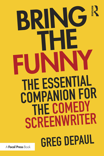 Bring the Funny The Essential Companion for the Comedy Screenwriter book cover