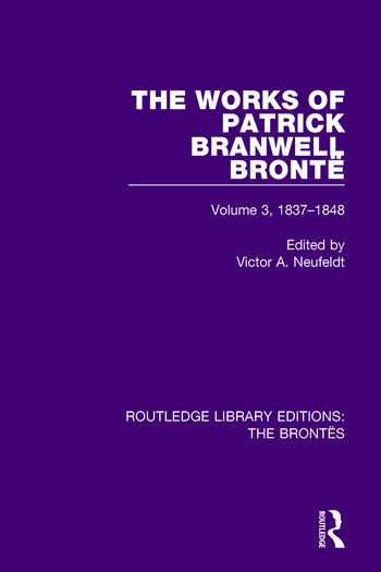 The Works of Patrick Branwell Brontë Volume 3, 1837-1848 book cover