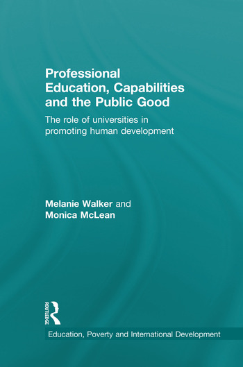 Professional Education, Capabilities and the Public Good The role of universities in promoting human development book cover