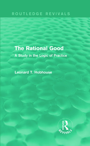 The Rational Good A Study in the Logic of Practice book cover