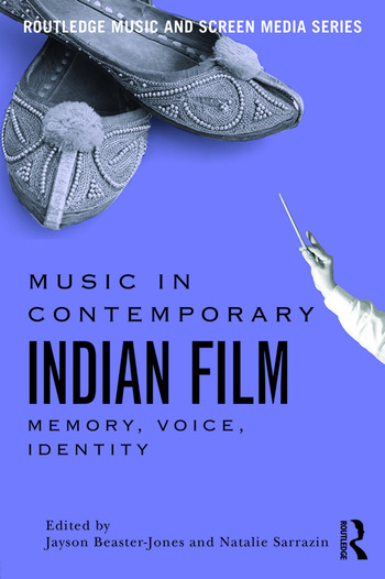 Music in Contemporary Indian Film Memory, Voice, Identity book cover