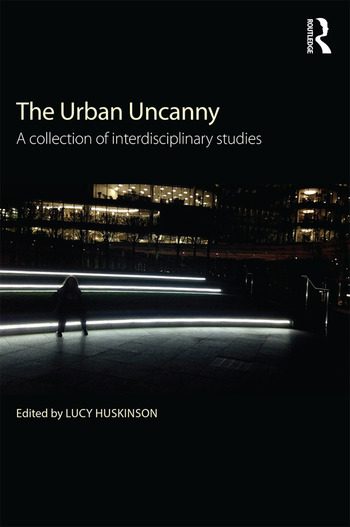 The Urban Uncanny A collection of interdisciplinary studies book cover