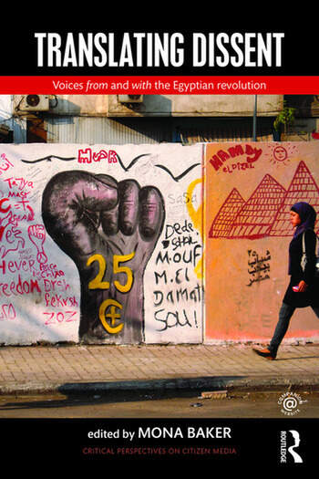 Translating Dissent Voices From and With the Egyptian Revolution book cover